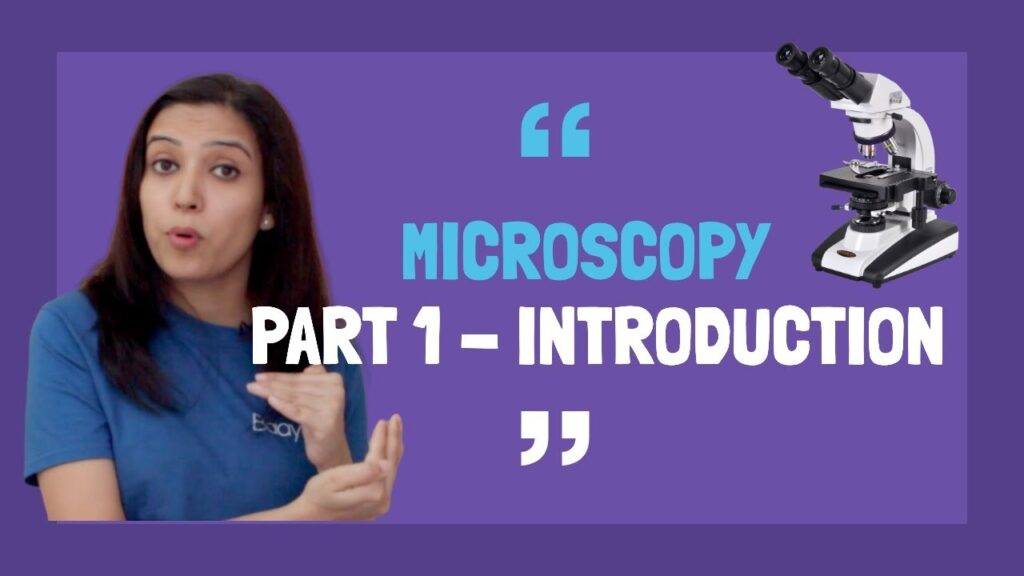 Microscopy Part 1 – Introduction